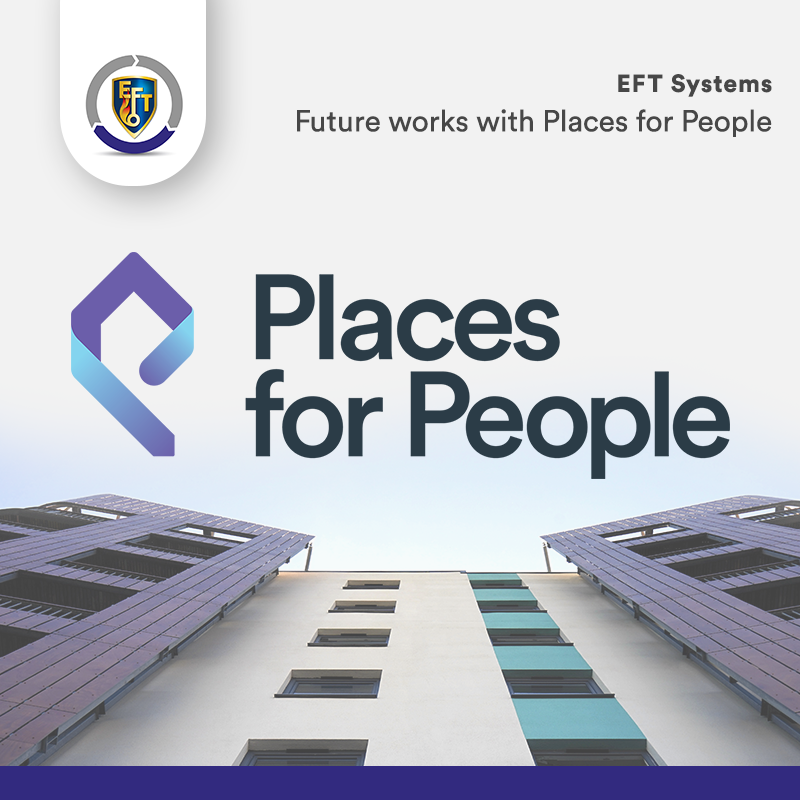 EFT Systems | Future works with Places for People