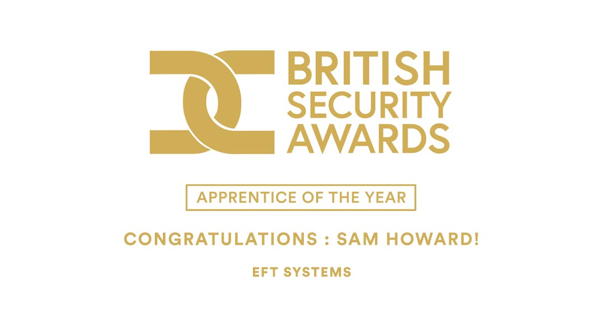 Another WIN For EFT! Apprentice Sam Howard Brings Home Apprentice Of The Year Award From The BSIA!
