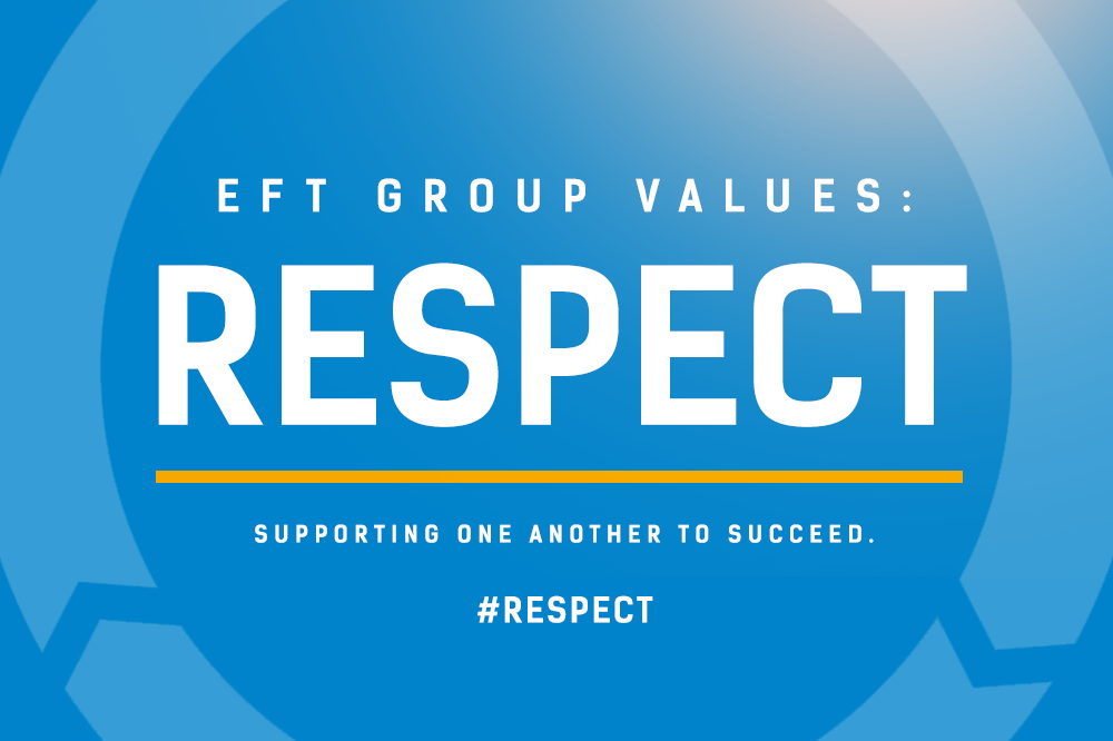 EFT Group Values – Respect