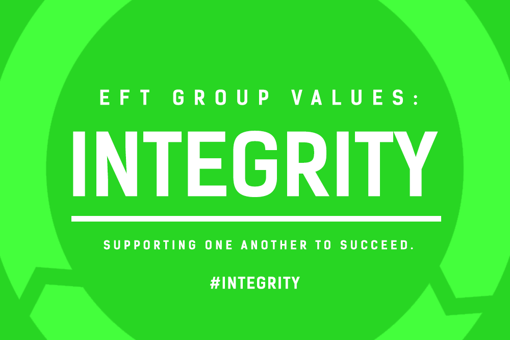 EFT Group Values – Integrity