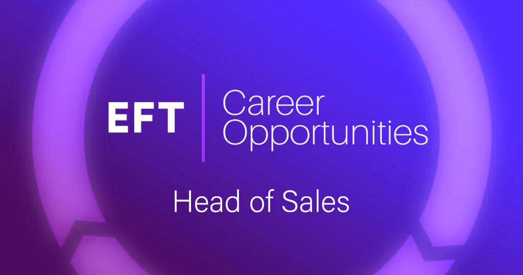 EFT Career Opportunities | Head Of Sales