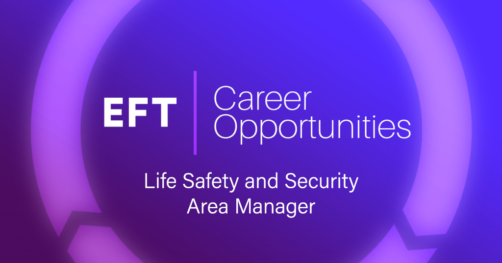 EFT Careers – Life Safety and Security Area Manager