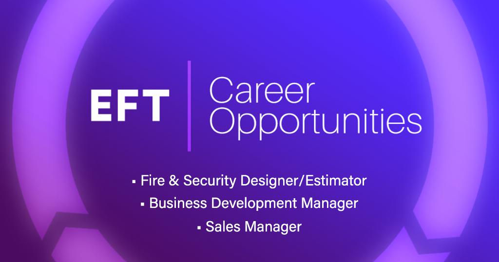 EFT Offering 3 New Career Opportunities – Apply Today!