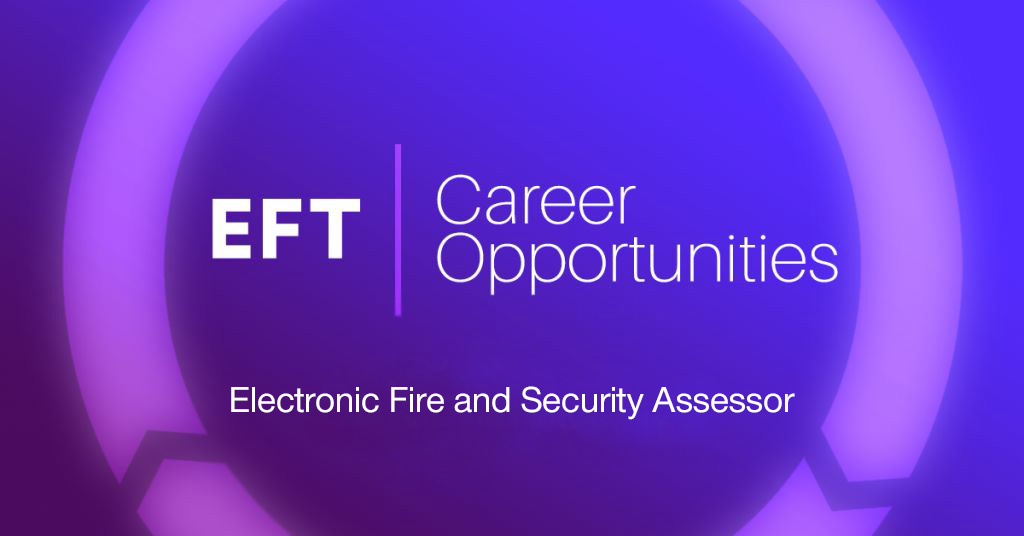 EFT Careers – Electronic Fire and Security Assessor